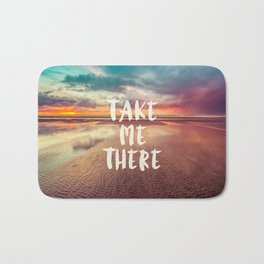 Take Me There Beach Sunset Quote Bath Mat