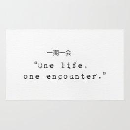 One life, one encounter. Rug