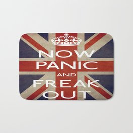NOW PANIC AND FREAK OUT Bath Mat