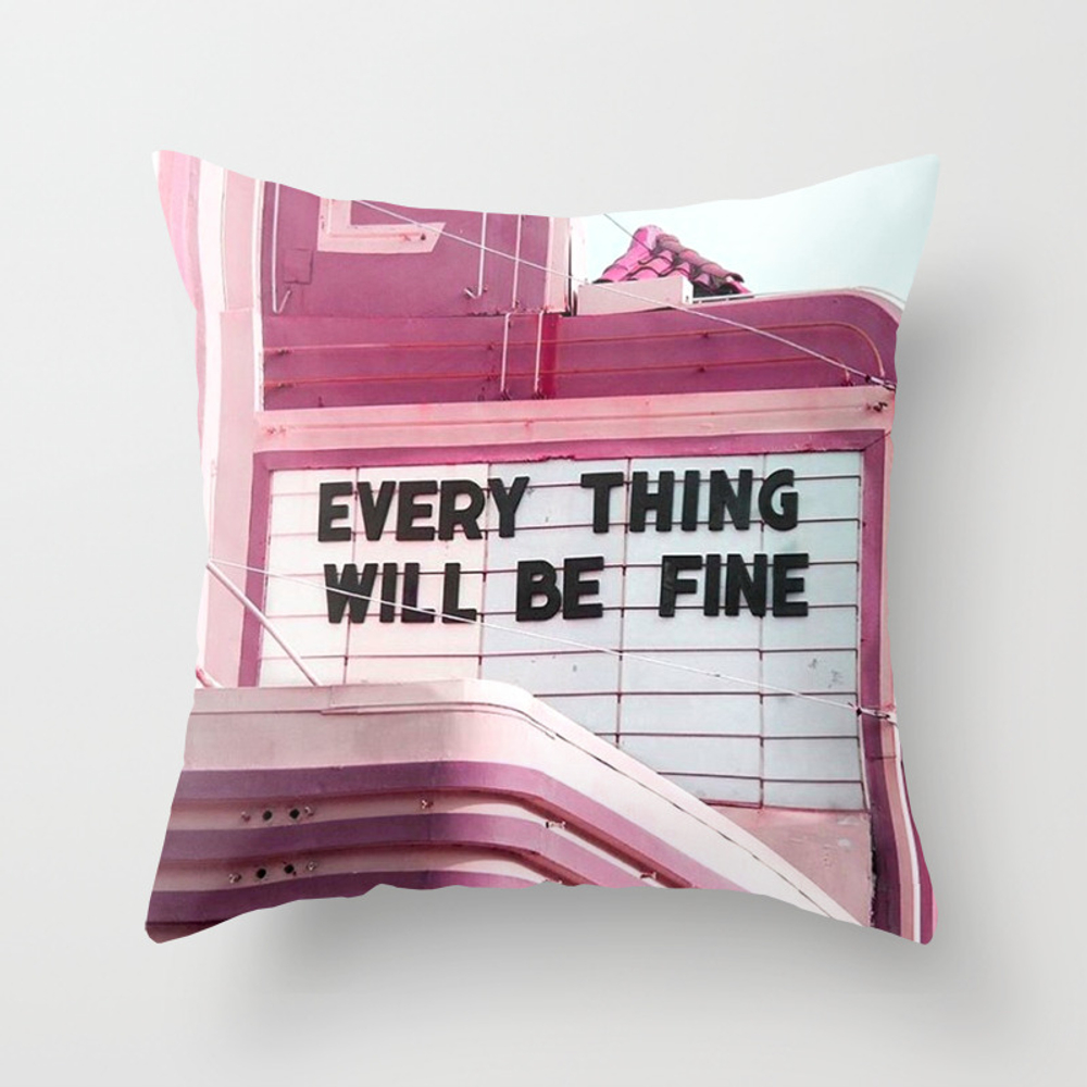 Every Thing Will Be Fine Throw Pillow by Wankerandwanker PLW4233659