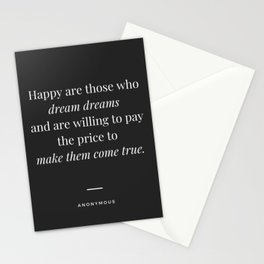 Motivational Inspirational Quote - Happy are those who dream dreams and are willing to pay the price to make them come true. Anonymous   Stationery Cards