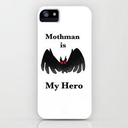 Mothman is my Hero iPhone Case