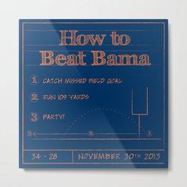 How to beat Bama Metal Print