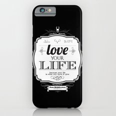 Love your Life Slim Case iPhone 6s