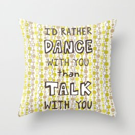 I'd rather dance #hatetolove Throw Pillow