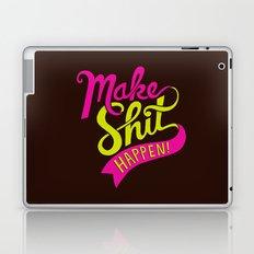Make Shit Happen Laptop & iPad Skin