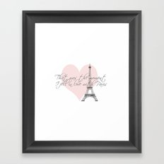That was the moment I fell in Love with Paris  Framed Art Print