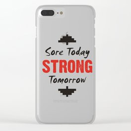 Sore Today STRONG Tomorrow (2) Clear iPhone Case