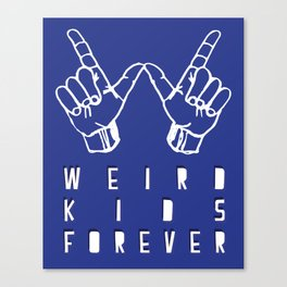 WEIRD KIDS FOREVER Canvas Print