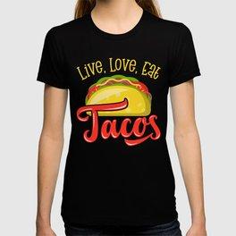 Live Love Eat Tacos T-shirt