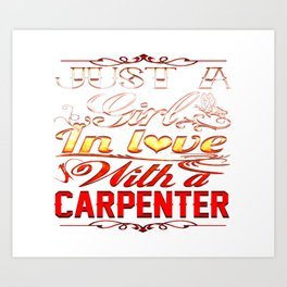 In love with a CARPENTER Art Print