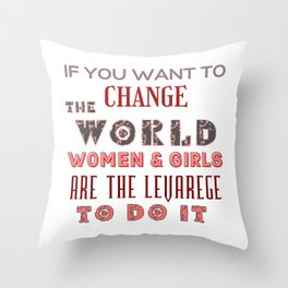 If You Want To Change The World Throw Pillow