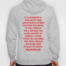 It is wonderful how much time good people spend fighting the devil. If they would only expend the sa Hoody