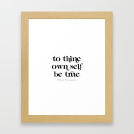 To thine own self be true Framed Art Print