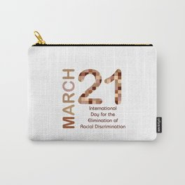 International day for the elimination of racial discrimination- March 21 Carry-All Pouch