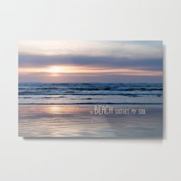 Beach Glow Soothes Soul Metal Print