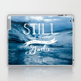 Be Still and Know that I am GOD Laptop & iPad Skin