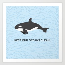 Keep Our Oceans Clean Orca On A Blue Wave Background Art Print