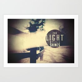 THE LIGHT STILL SHINES Art Print