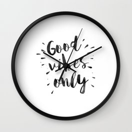 good vibes only,office decor,home decor,home sign,wall art,quote prints,positive,inspirational Wall Clock