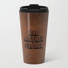 Bad Motherfucker Travel Mug