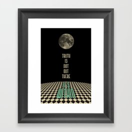 Truth is not out there... it's within. Framed Art Print