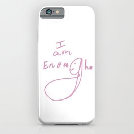 I am Enough iPhone Case