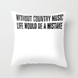 Country Music Saying Throw Pillow
