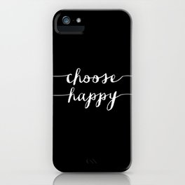 Choose Happy black and white typography poster black-white design bedroom wall art home decor iPhone Case