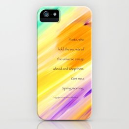 """""""Catch The Sun"""" with poem: Spring Morning iPhone Case"""