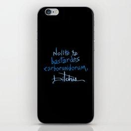Nolite te bastardes carborundorum, bitches. iPhone Skin