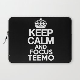 Keep Calm and Focus Teemo - League of Legends Laptop Sleeve