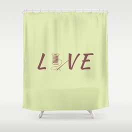Love Sew Sewing Is Life Shower Curtain