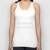 "fangirl Tank Tops featuring ""Professional fangirl..."" by The Wandering House"