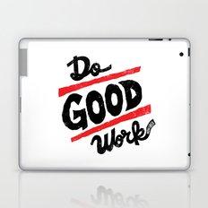 Do Good Work Laptop & iPad Skin
