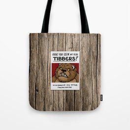 Have You Seen My Bear Tibbers? Tote Bag