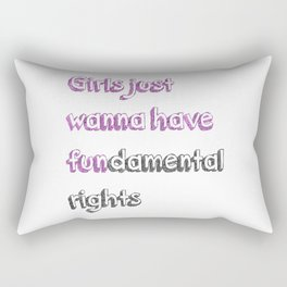 girls just want to have fundamental rights Rectangular Pillow