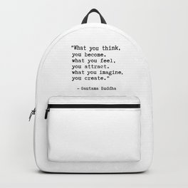 Buddha quote - What you think, you become. Backpack