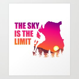 The Sky Is The Limit Rock Climber or Boulderer Gift Art Print