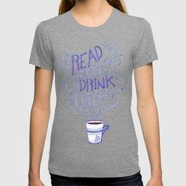 Read Books & Drink Coffee  T-shirt