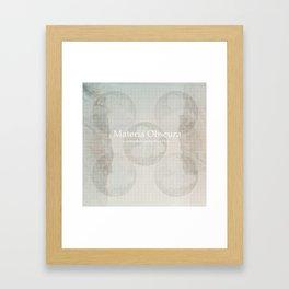 Materia Obscura Framed Art Print