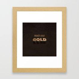 reach your GOLD Framed Art Print