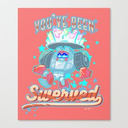 You've Been Swerved Canvas Print