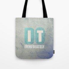Do it immediately Tote Bag