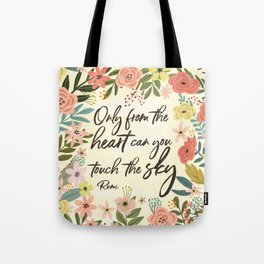 Only from the heart can you touch the sky. Rumi Quote Tote Bag