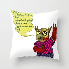What you pay attention to is what you become conscious of Throw Pillow
