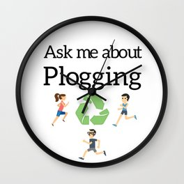 Ask me about Plogging Wall Clock