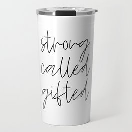Strong Called Gifted #minimalism #typography Travel Mug