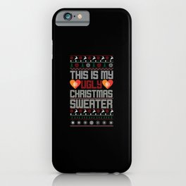 This is my Ugly Christmas Sweater  Xmas iPhone Case