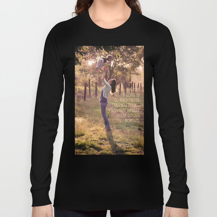 Seize those Golden Moments Long Sleeve T-shirt